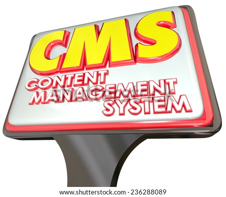 CMS acronym in 3d letters for Conent Management System on a sign advertising an online internet website organization platform for data, articles or information - stock photo