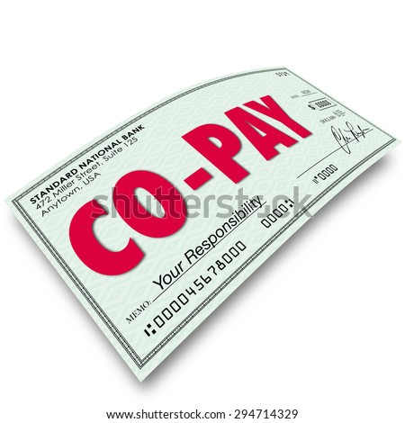 Co-Pay word on a check to illustrate a deductible payment or your share of an obligation or medical insurance coverage - stock photo