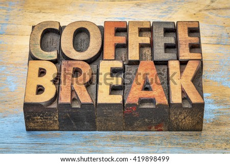 coffee break banner  in vintage letterpress wood type - stock photo
