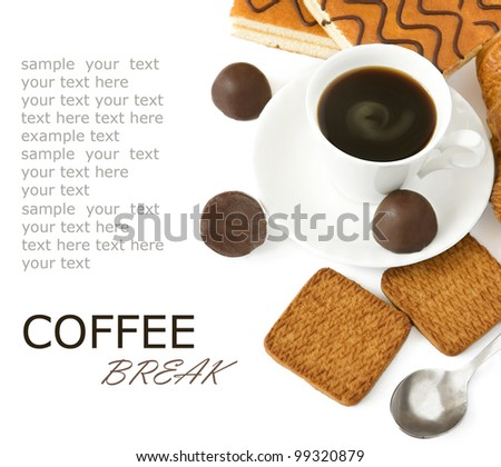 Coffee break with cup of coffee, chocolate candies, buns and cakes isolated on white background with sample text - stock photo