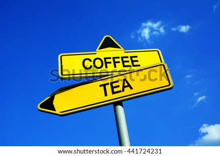 Coffee or Tea - Traffic sign with two options - popularity of drinks and beverage based on health benefits, taste, amount of caffeine - stock photo