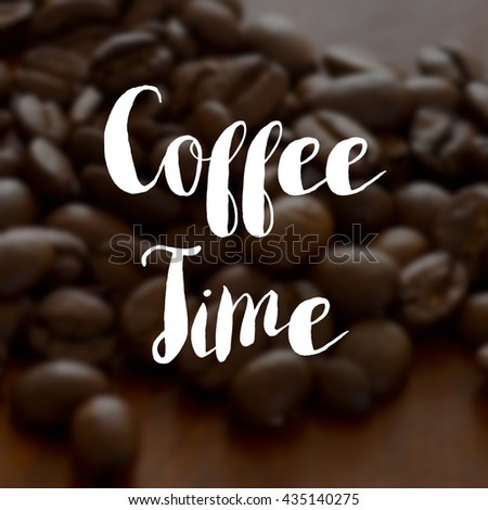 Coffee time concept on a background