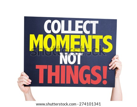 Collect Moments Not Things card isolated on white - stock photo