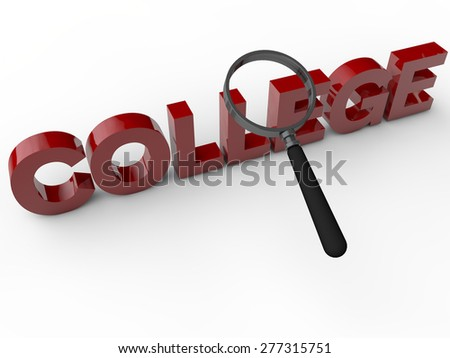College - 3D Text with magnifier over white background - stock photo