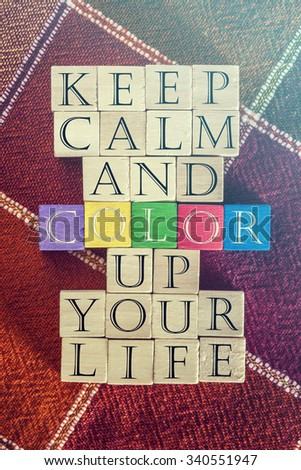 Color Quote Background. Motivational Keep Calm And Color Up Your Life  Message Written With Colorful