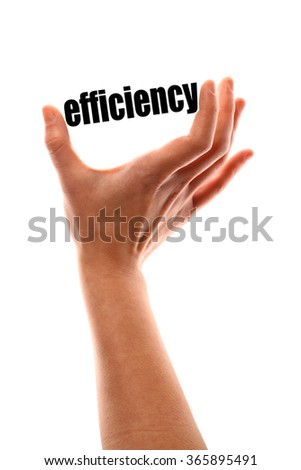 "Color vertical shot of a of a hand squeezing the word ""efficiency""."