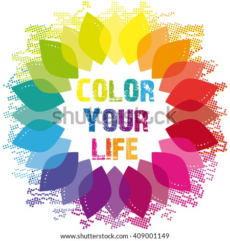 Color your life. illustration. - stock photo