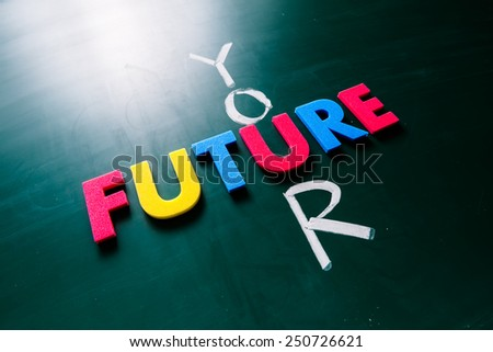 Colorful word future and writing word your crossing on blackboard - stock photo