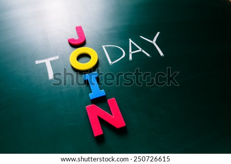 Colorful word join and writing word today crossing on blackboard