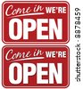 Come In We're Open sign. Top sign flat style. Bottom sign has shadowing for a layered look - stock photo