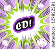 Comic book background CD! concept or conceptual cute CD text on pop art background for your designs or presentations - stock vector