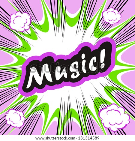 Comic book background Music! concept or conceptual cute Music text on pop art background for your designs or presentations - stock photo