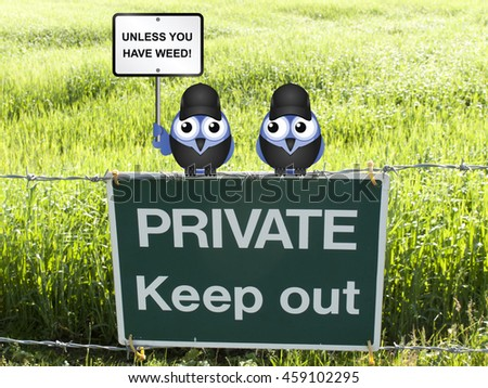 Comical birds with keep out unless you have weed sign perched on a private keep out sign