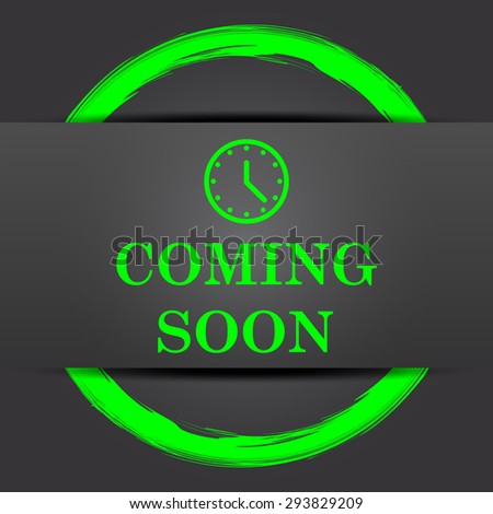 Coming soon icon. Internet button with green on grey background.