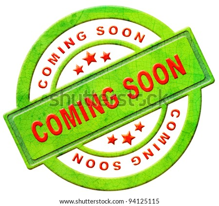 coming soon label new arrival announcement product campaign notification soon available red text on green icon isolated on white