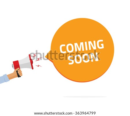 Coming soon sing illustration, casual man hand holding bullhorn, babble speech text symbol, shouting loud sound concept of web site page, flat cartoon modern design isolated on white background image - stock photo