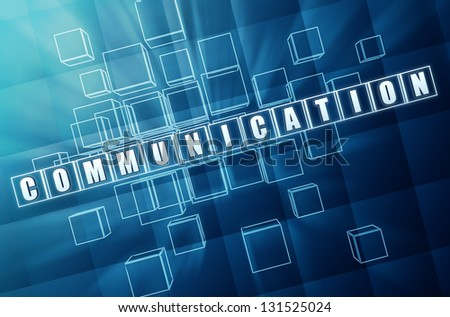 communication - text in 3d blue glass cubes with white letters, business concept