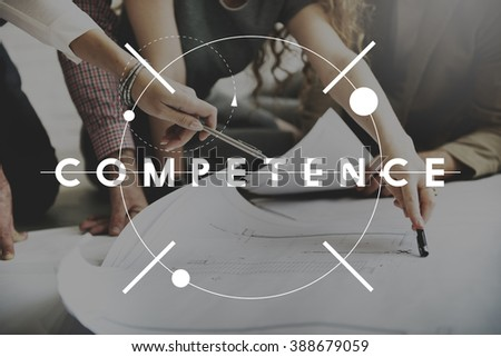 Competence Skill Ability Performance Expertise Concept - stock photo