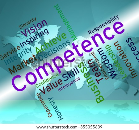 Competence Words Showing Expertness Wordcloud And Adeptness  - stock photo