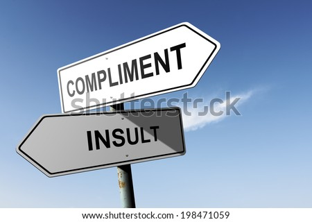 Compliment and Insult directions. Opposite traffic sign. - stock photo