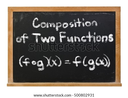 Composition of two functions written in white chalk on a black chalkboard isolated on white