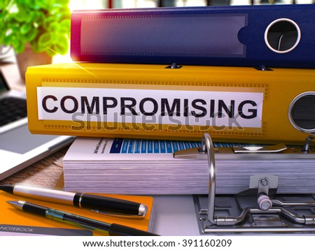 Compromising - Yellow Office Folder on Background of Working Table with Stationery and Laptop. Compromising Business Concept on Blurred Background. Compromising Toned Image. 3D. - stock photo
