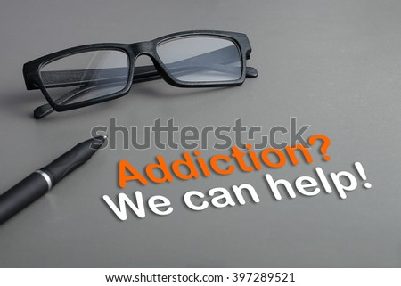 Concept : Addiction ? We can help! - stock photo