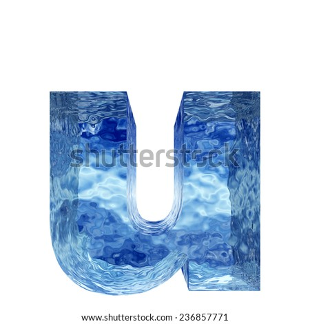Concept conceptual 3D blue water or ice u font, part of collection isolated on white background, metaphor to winter, fresh, frost, liquid, Christmas, eco, ecology, cold, drink or cool - stock photo