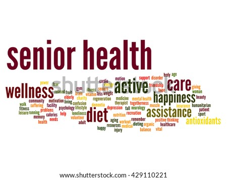 Concept conceptual old senior health, care or elderly people abstract word cloud isolated on background, metaphor to healthcare, illness, medicine, assistance, help, treatment, active or happy
