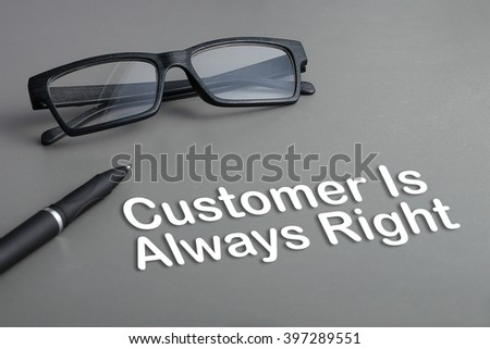 Concept : Customer is always right - stock photo