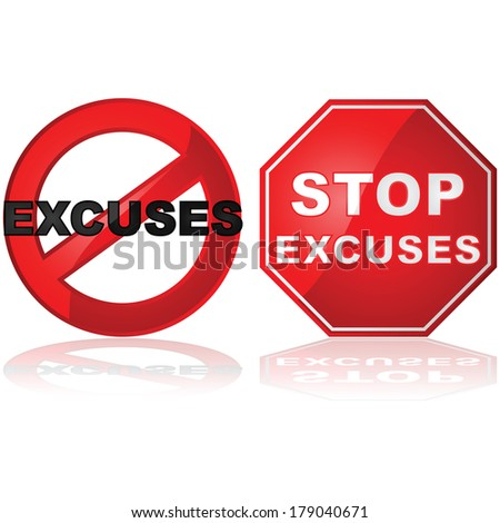 Concept illustration showing a stop sign and a forbidden sign with the word excuses - stock photo