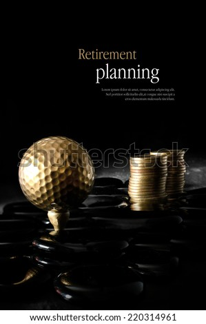 Concept image for retirement planning. Creatively lit golden golf ball and golden coins representing client investments. Copy space. - stock photo