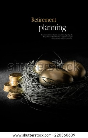 Concept image for retirement planning. Creatively lit golden goose eggs in a real birds nest with stacked coins representing client investments. Copy space. - stock photo