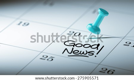 Concept image of a Calendar with a blue push pin. Closeup shot of a thumbtack attached. The words Good News written on a white notebook to remind you an important appointment. - stock photo