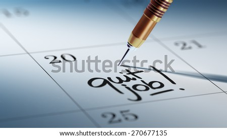 Concept image of a Calendar with a golden dart stick. The words Quit job written on a white notebook to remind you an important appointment. - stock photo