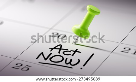 Concept image of a Calendar with a green push pin. Closeup shot of a thumbtack attached. The words Act Now written on a white notebook to remind you an important appointment. - stock photo