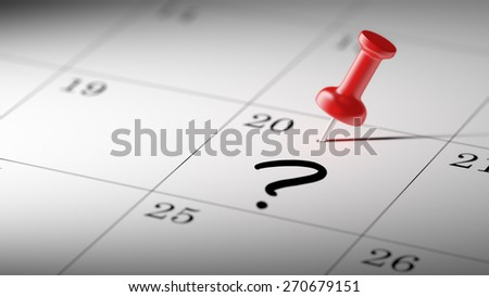 Concept image of a Calendar with a red push pin. Closeup shot of a thumbtack attached. Question Mark written on a white notebook to remind you an important appointment. - stock photo