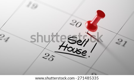 Concept image of a Calendar with a red push pin. Closeup shot of a thumbtack attached. The words Sell House written on a white notebook to remind you an important appointment. - stock photo
