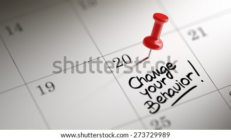 Concept image of a Calendar with a red push pin. Closeup shot of a thumbtack attached. The words Change your behavior written on a white notebook to remind you an important appointment. - stock photo