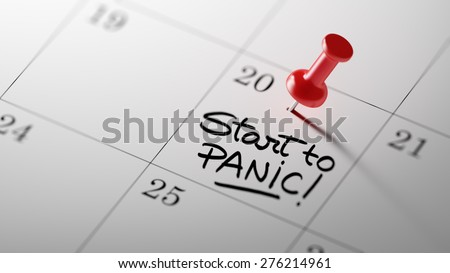 Concept image of a Calendar with a red push pin. Closeup shot of a thumbtack attached. The words Start to Panic written on a white notebook to remind you an important appointment. - stock photo