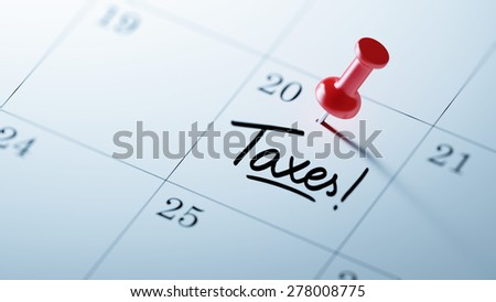 Concept image of a Calendar with a red push pin. Closeup shot of a thumbtack attached. The words Taxes written on a white notebook to remind you an important appointment. - stock photo