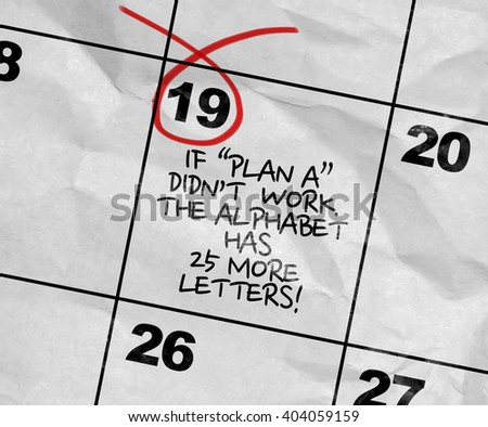 "Concept image of a Calendar with the text: If ""Plan A"" Don't Work, The Alphabet Has 25 More Letters! - stock photo"