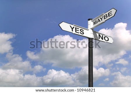 Concept image of a signpost with Yes, No or Maybe against a blue cloudy sky. - stock photo