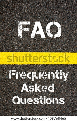 Concept image of Business Acronym FAQ Frequently Asked Questions written over road marking yellow paint line - stock photo