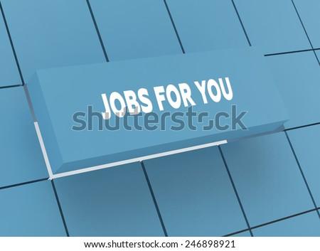 Concept JOBS FOR YOU - stock photo