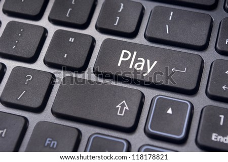 concept of play, lifestyle concepts, with message on computer keyboard.