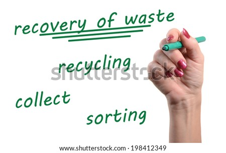 Concept of recovery of waste written with a green felt pen, isolated on white - stock photo