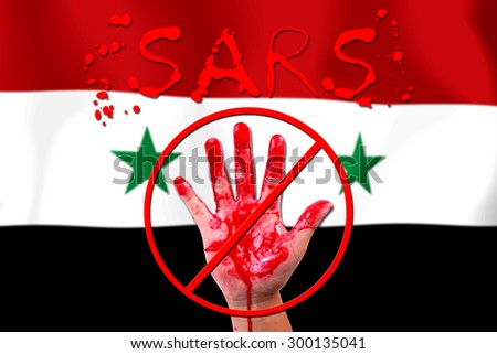 Concept open hand stop Sars (Severe Acute Respiratory Syndrome)  Virus epidemic on flag background.