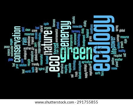 Concept or conceptual abstract green ecology and conservation word cloud text on black background, metaphor to environment, recycle, earth, alternative, protection, energy, eco friendly or bio - stock photo