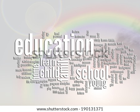 Concept or conceptual education abstract word cloud, rainbow sun background, metaphor to child, family, school, life, learn, knowledge, home, study, teach, educational, achievement, childhood or teen